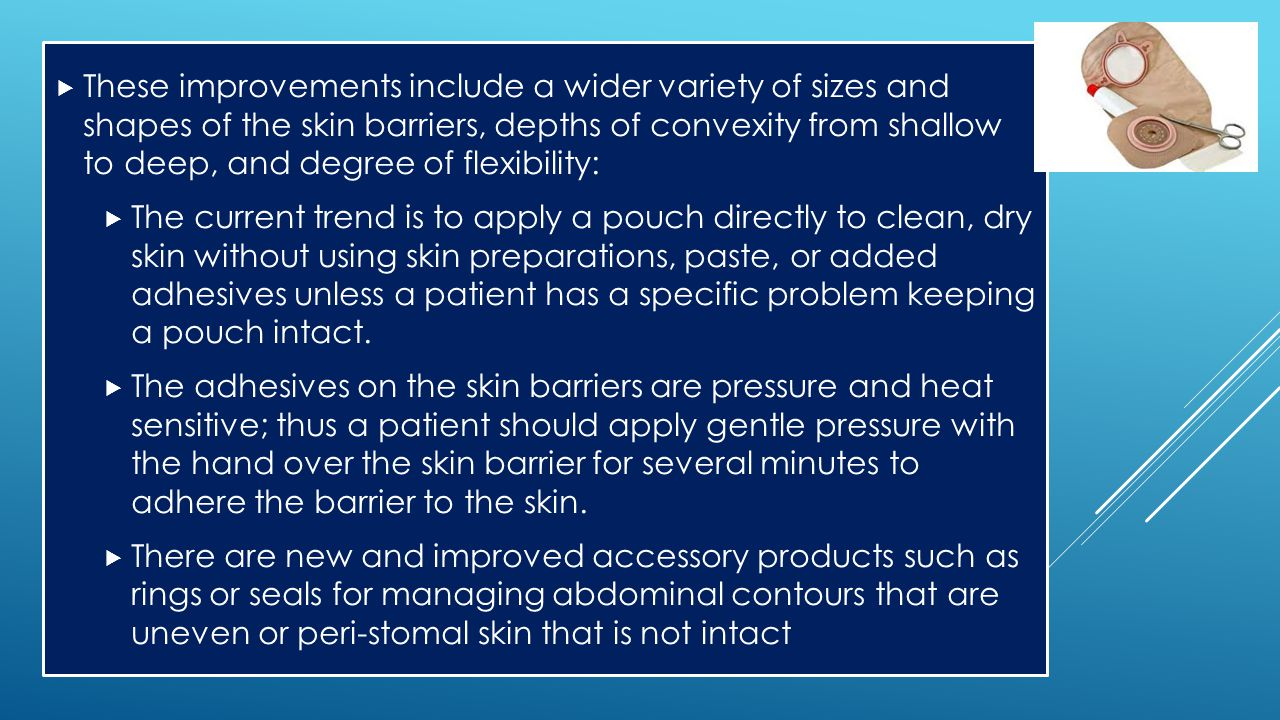 These improvements include a wider variety of sizes and shapes of the skin barriers, depths of convexity from shallow to deep, and degree of flexibility: