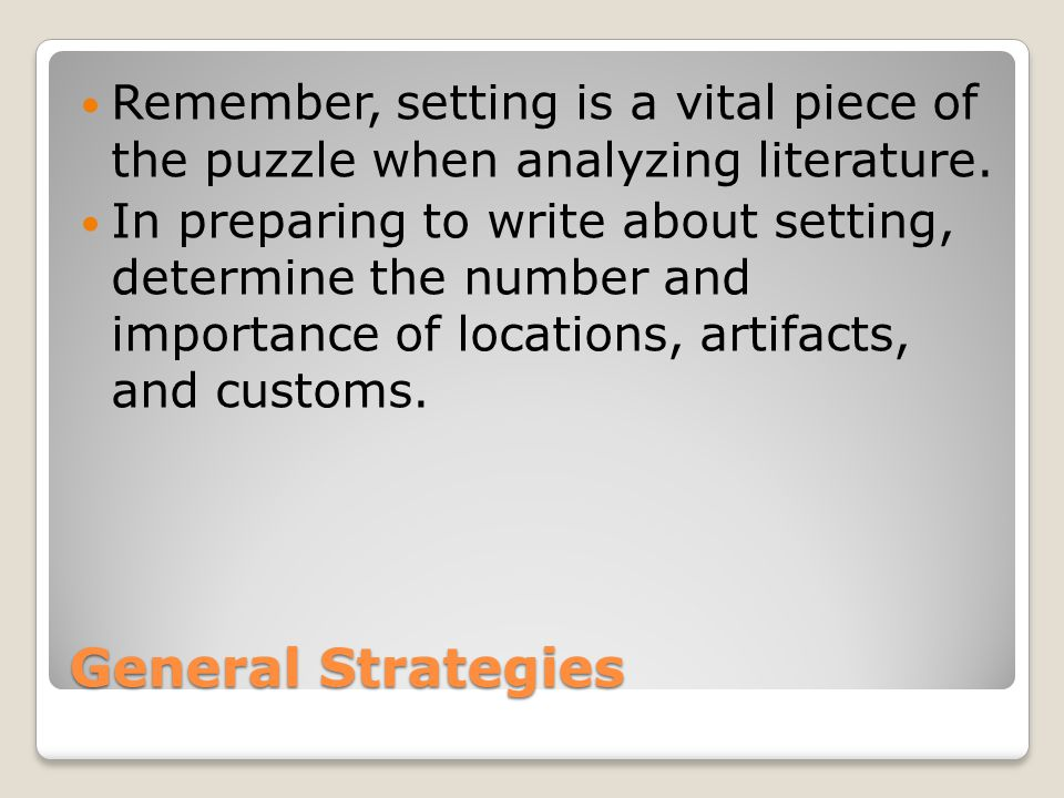 Remember, setting is a vital piece of the puzzle when analyzing literature.