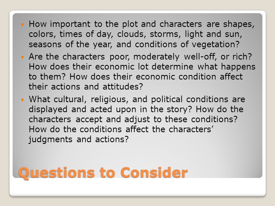 How important to the plot and characters are shapes, colors, times of day, clouds, storms, light and sun, seasons of the year, and conditions of vegetation