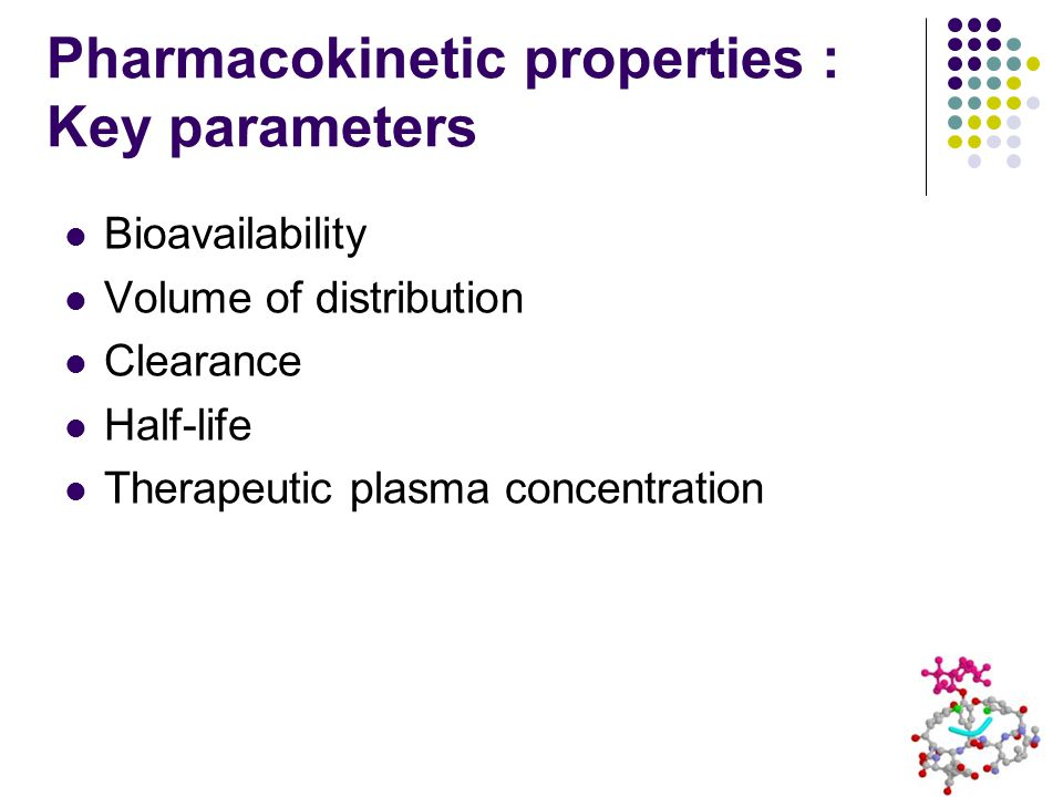 Pharmacokinetic properties : Key parameters