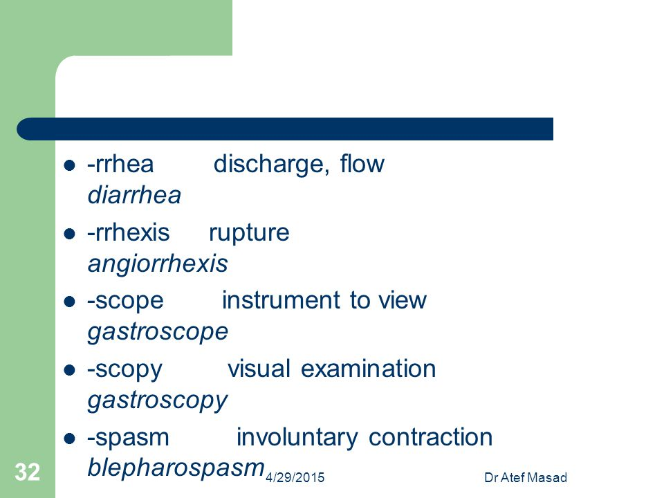 -rrhea discharge, flow diarrhea -rrhexis rupture angiorrhexis