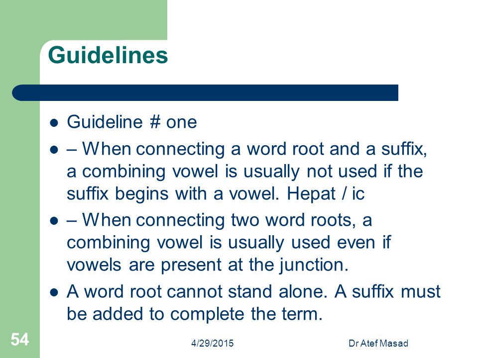 Guidelines Guideline # one