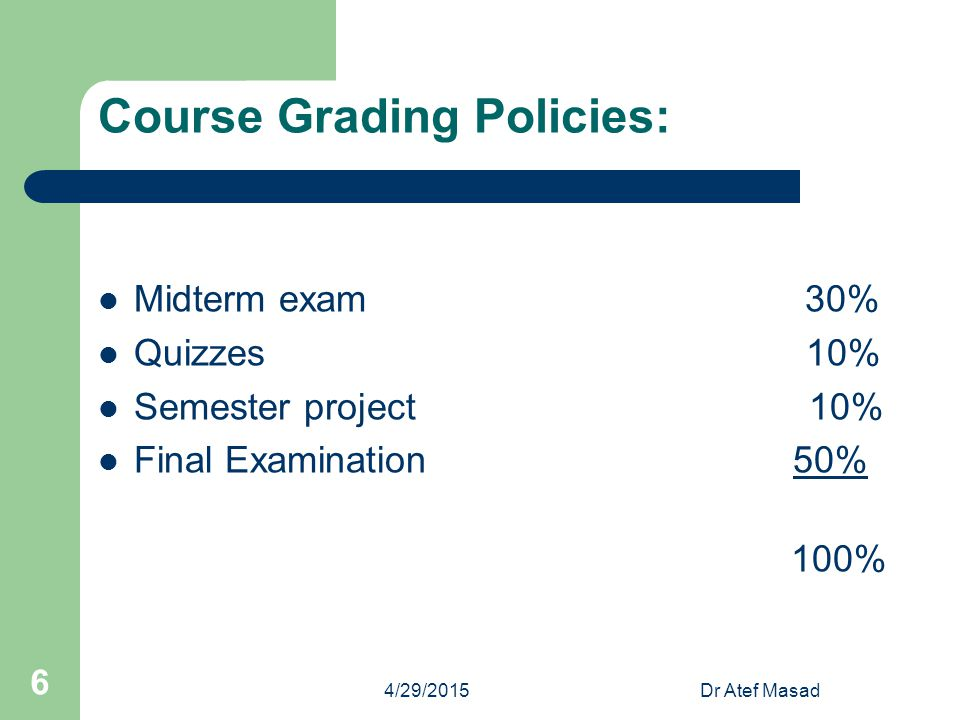 Course Grading Policies: