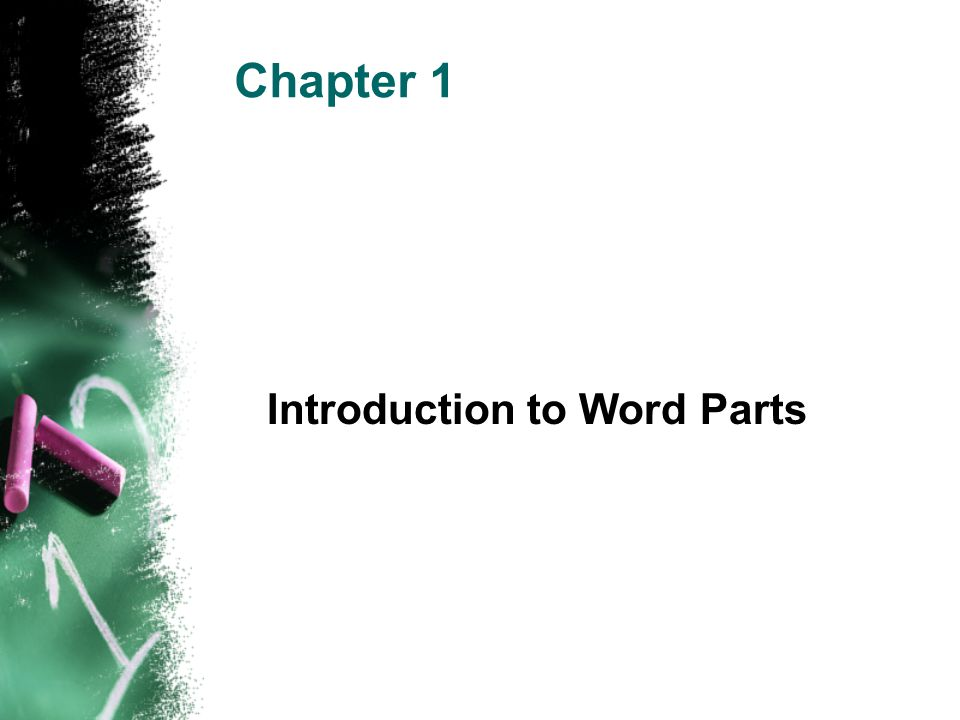 Chapter 1 Introduction to Word Parts