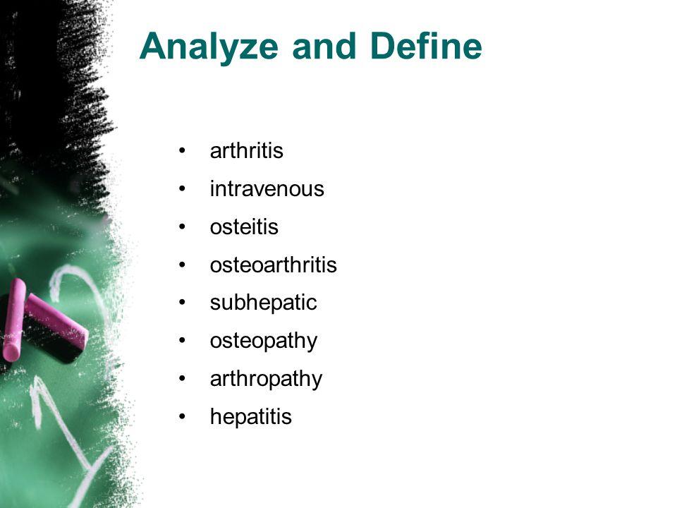 Analyze and Define arthritis intravenous osteitis osteoarthritis