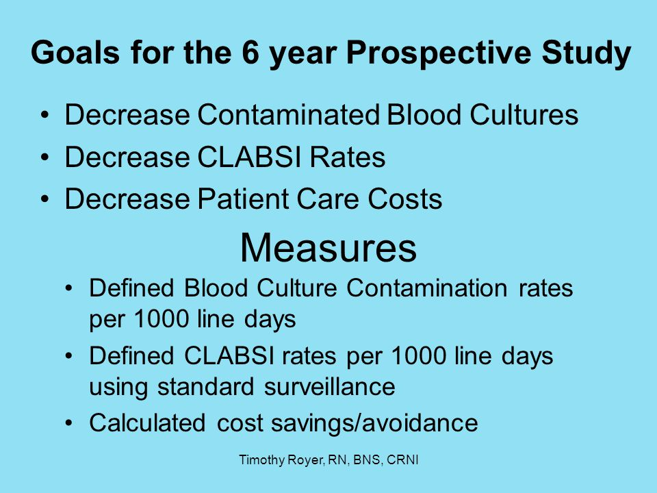 Goals for the 6 year Prospective Study