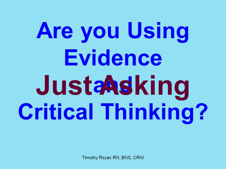 Are you Using Evidence and Critical Thinking