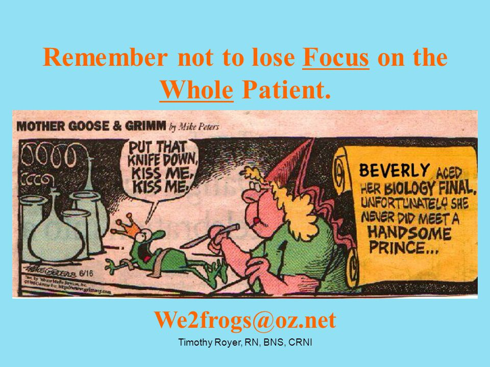 Remember not to lose Focus on the Whole Patient.
