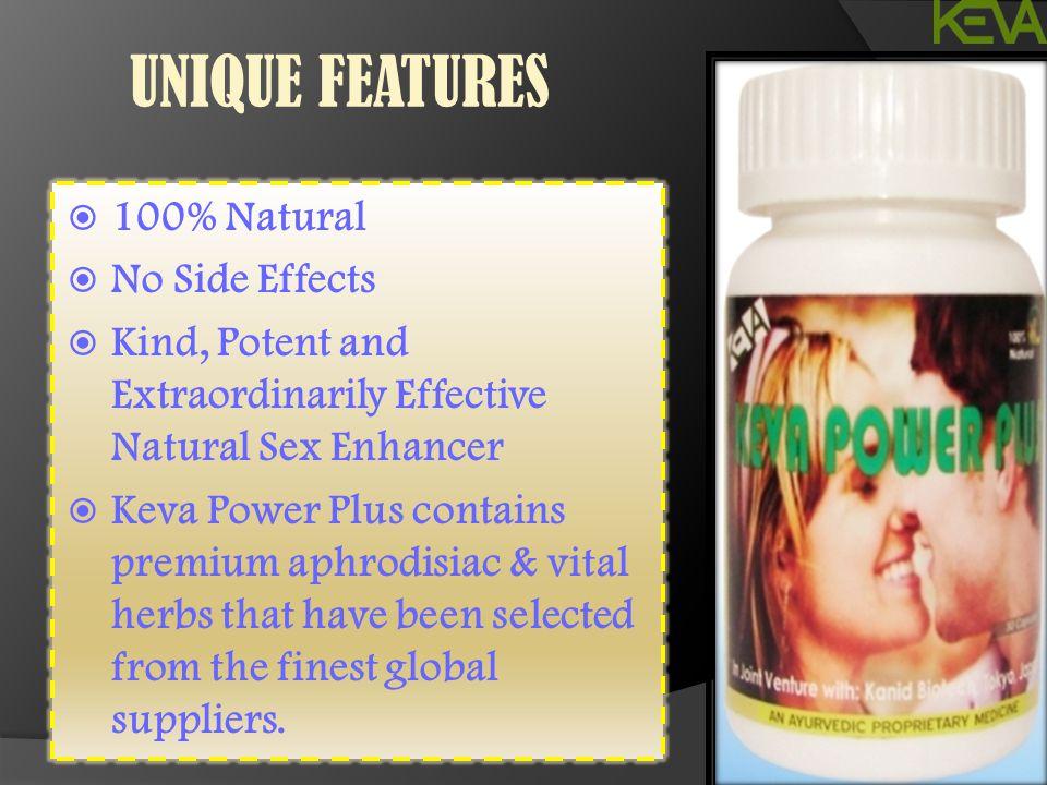 UNIQUE FEATURES 100% Natural No Side Effects