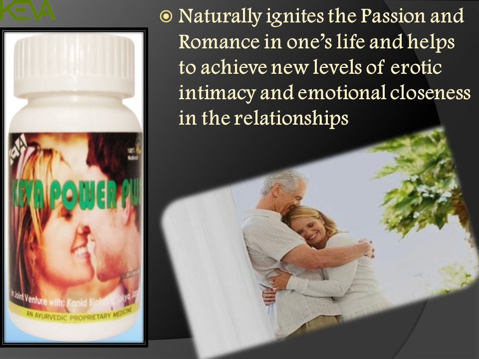 Naturally ignites the Passion and Romance in one's life and helps to achieve new levels of erotic intimacy and emotional closeness in the relationships