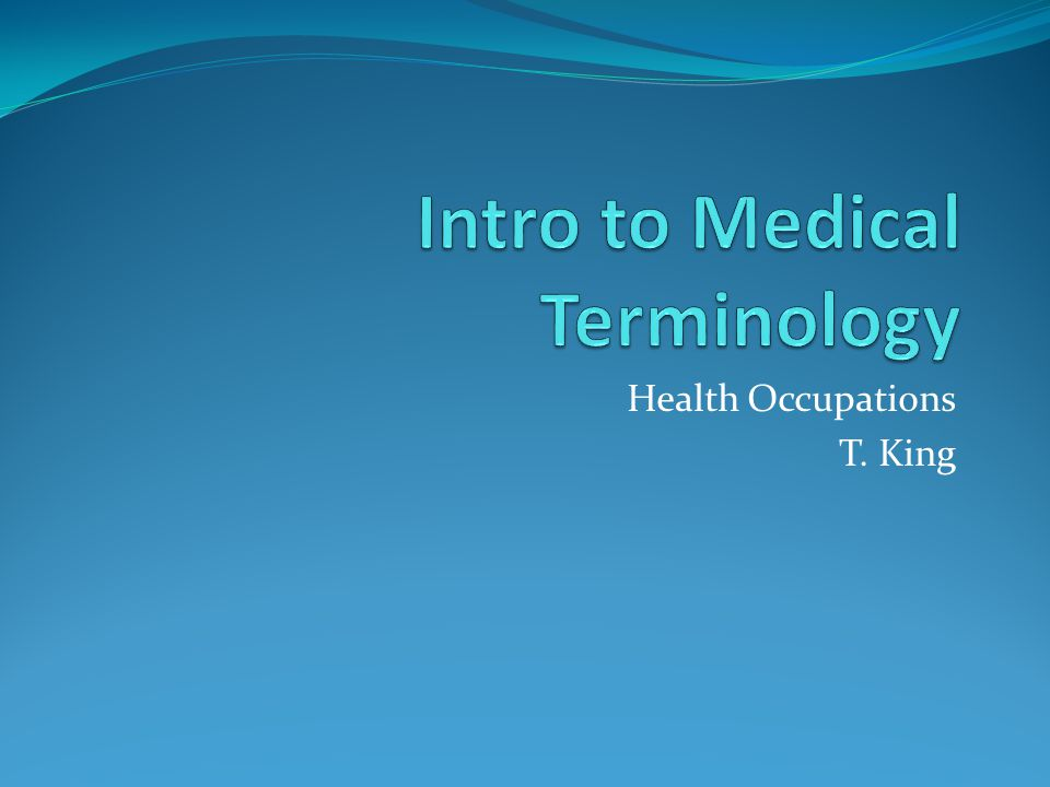Intro to Medical Terminology