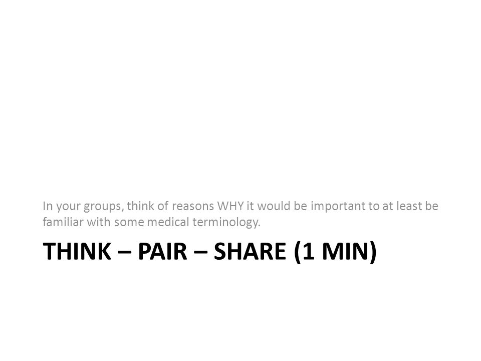 Think – Pair – Share (1 min)