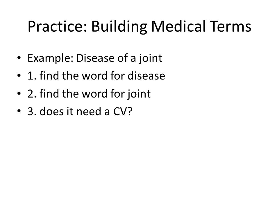 Practice: Building Medical Terms
