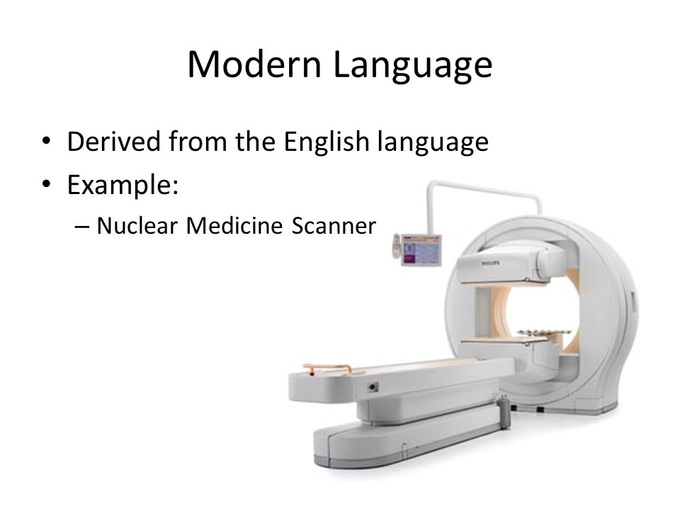Modern Language Derived from the English language Example: