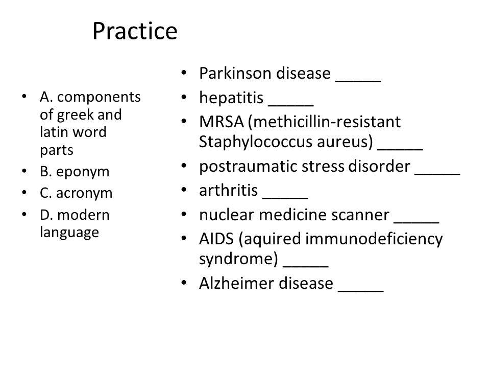 Practice Parkinson disease _____ hepatitis _____