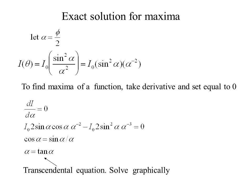 Exact solution for maxima
