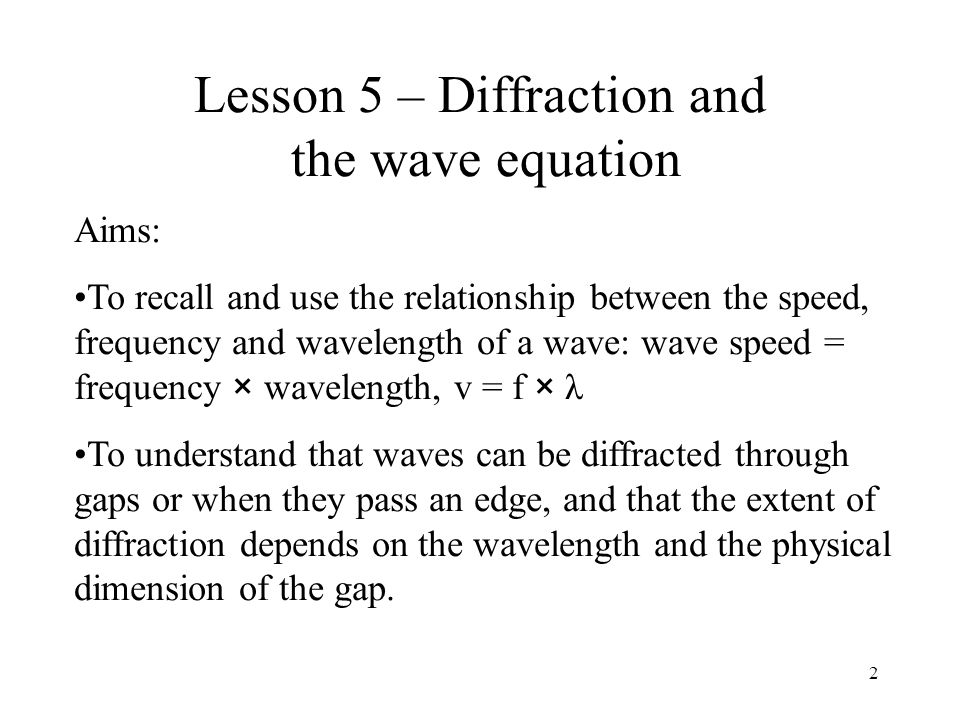 Lesson 5 – Diffraction and the wave equation