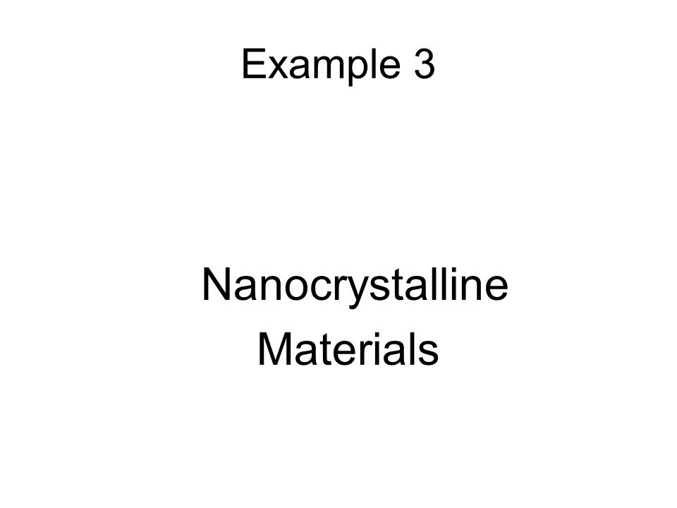 Example 3 Nanocrystalline Materials