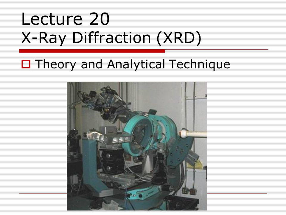 Lecture 20 X-Ray Diffraction (XRD)