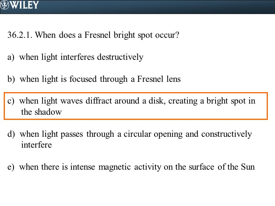 36.2.1. When does a Fresnel bright spot occur
