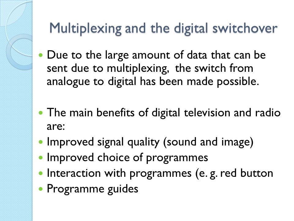 Multiplexing and the digital switchover