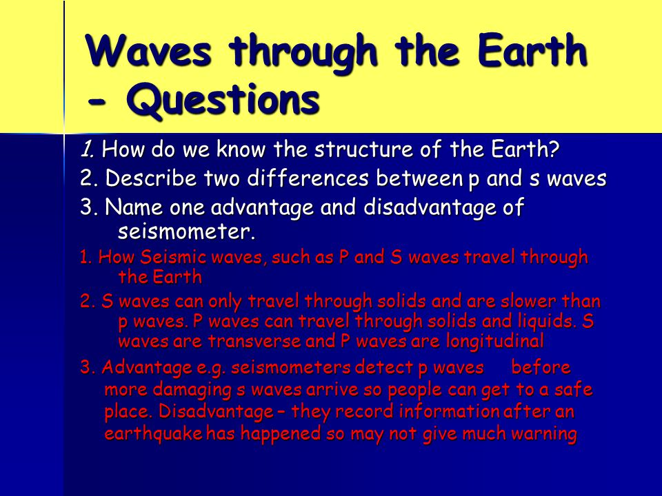 Waves through the Earth - Questions