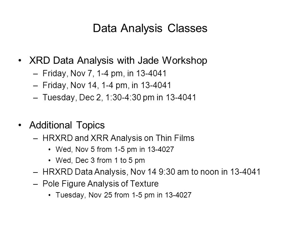Data Analysis Classes XRD Data Analysis with Jade Workshop