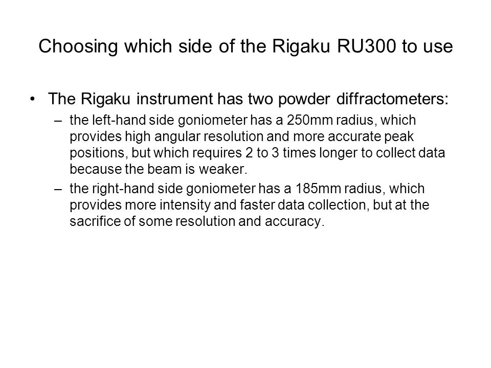 Choosing which side of the Rigaku RU300 to use