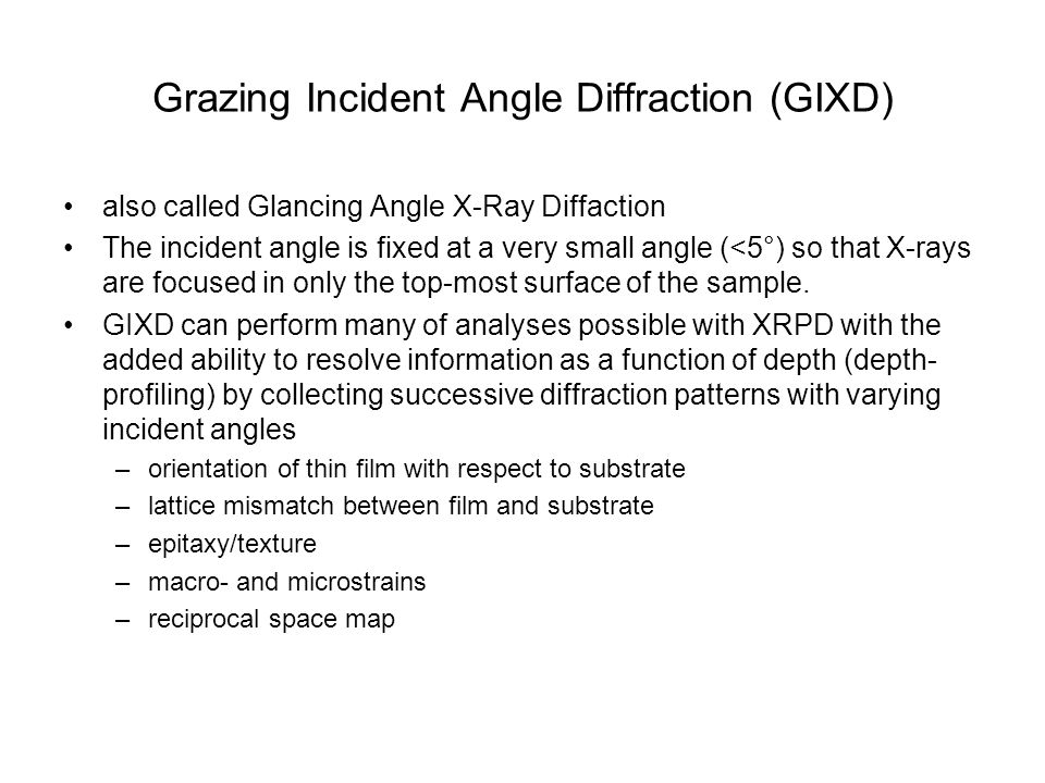 Grazing Incident Angle Diffraction (GIXD)