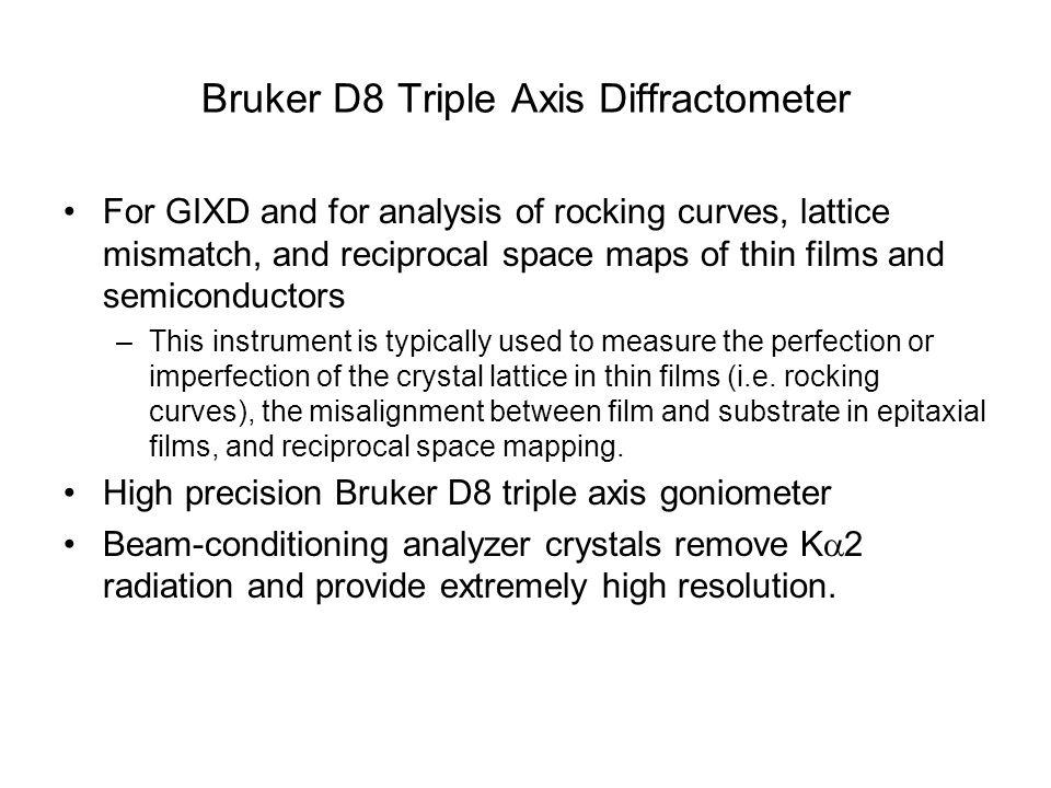 Bruker D8 Triple Axis Diffractometer