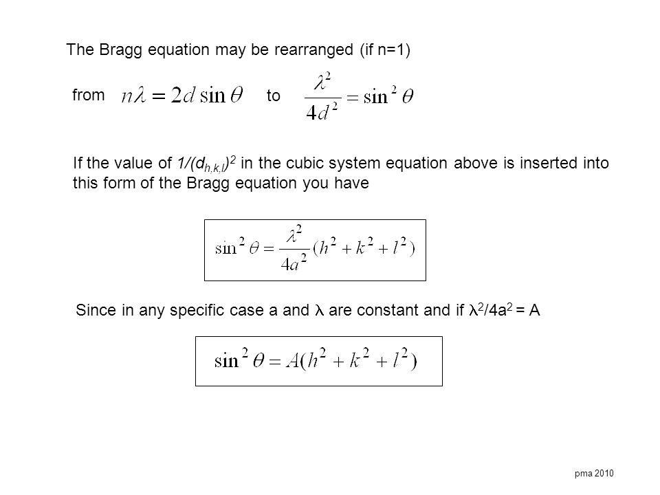 The Bragg equation may be rearranged (if n=1)