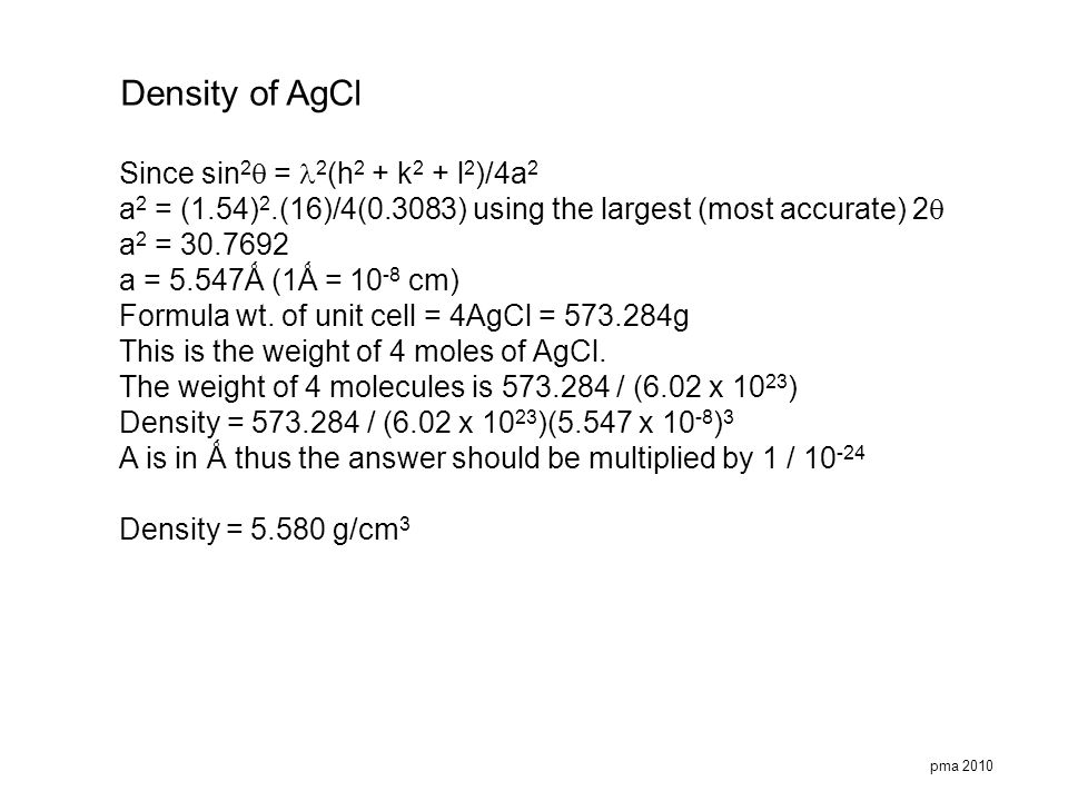 Density of AgCl Since sin2 = l2(h2 + k2 + l2)/4a2