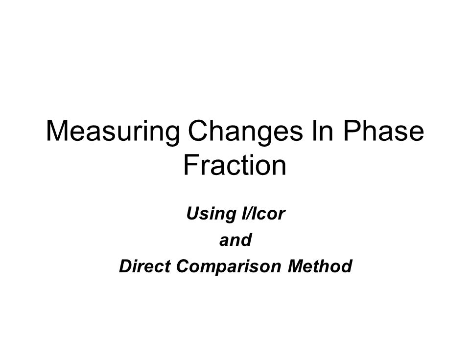 Measuring Changes In Phase Fraction