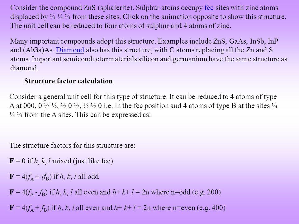 Consider the compound ZnS (sphalerite)