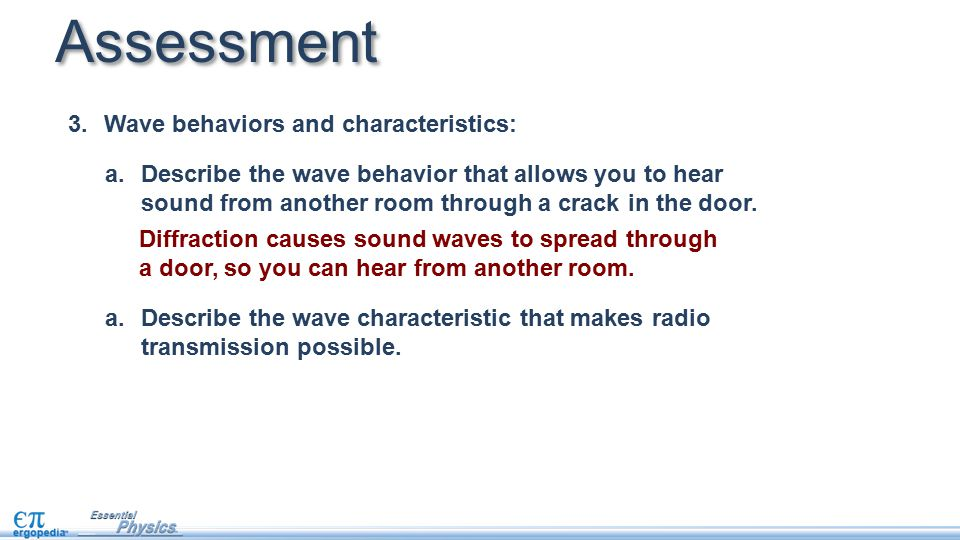 Assessment Wave behaviors and characteristics: