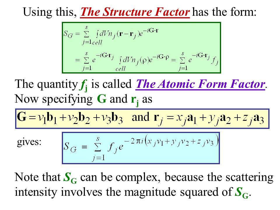 Using this, The Structure Factor has the form: