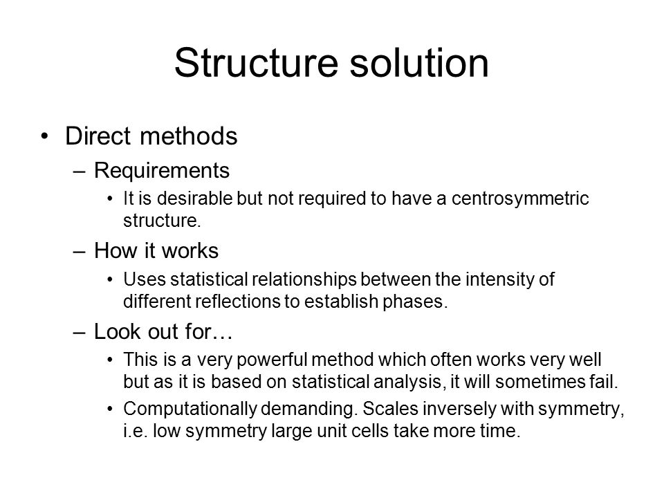 Structure solution Direct methods Requirements How it works