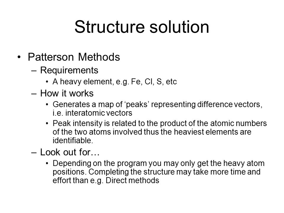 Structure solution Patterson Methods Requirements How it works