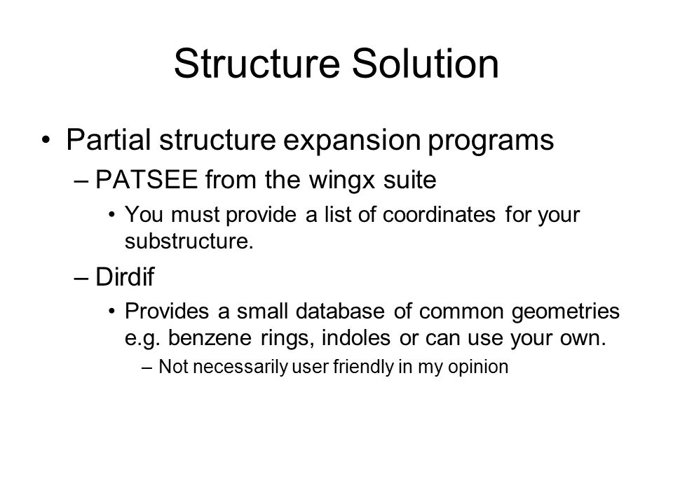 Structure Solution Partial structure expansion programs
