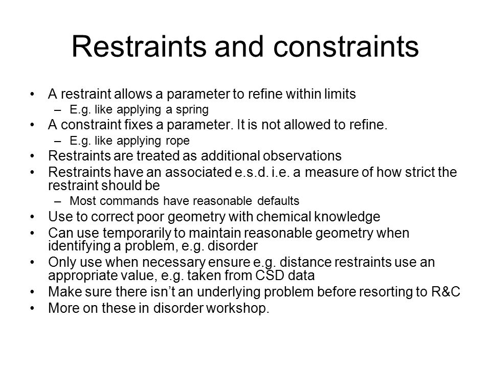 Restraints and constraints