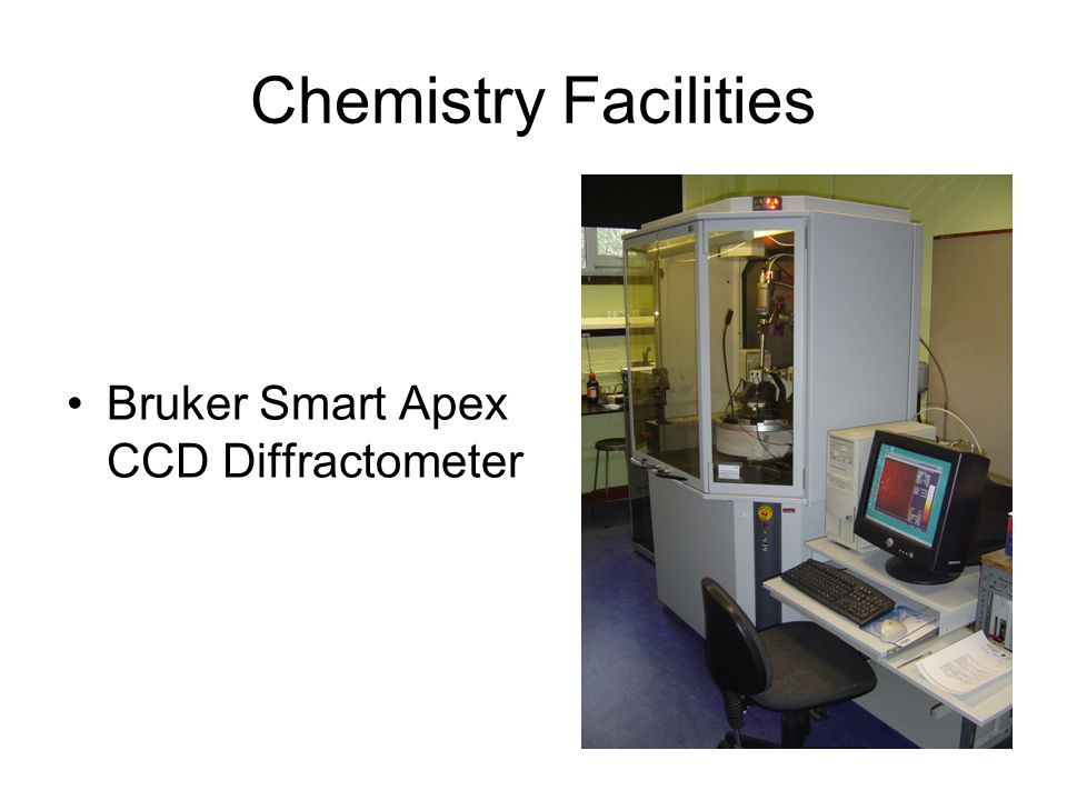 Chemistry Facilities Bruker Smart Apex CCD Diffractometer
