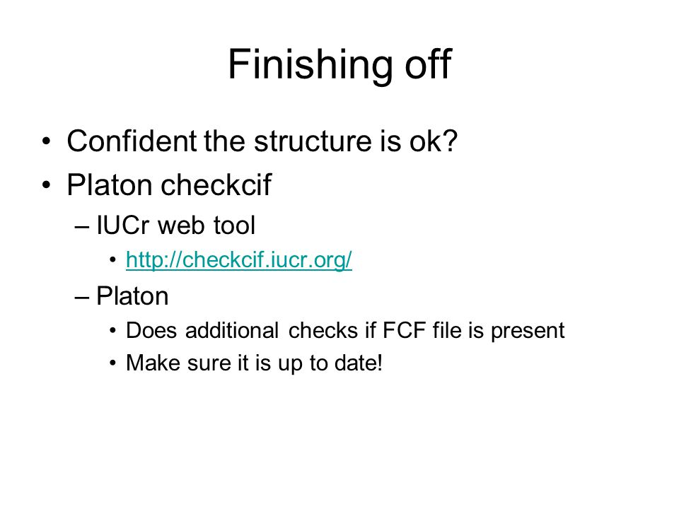 Finishing off Confident the structure is ok Platon checkcif