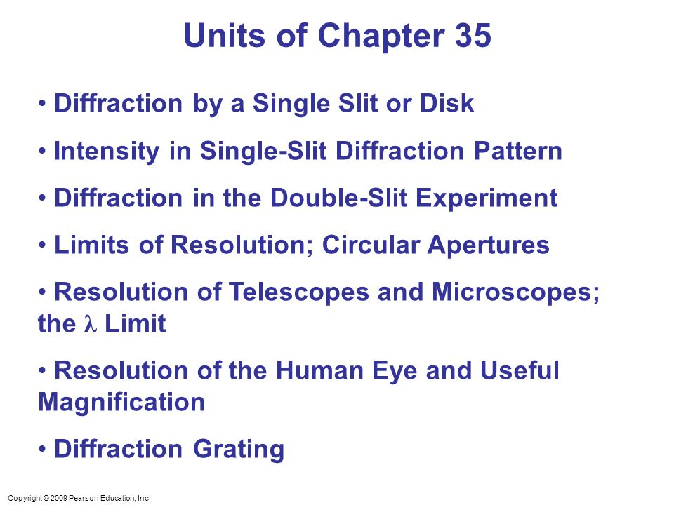 Units of Chapter 35 Diffraction by a Single Slit or Disk