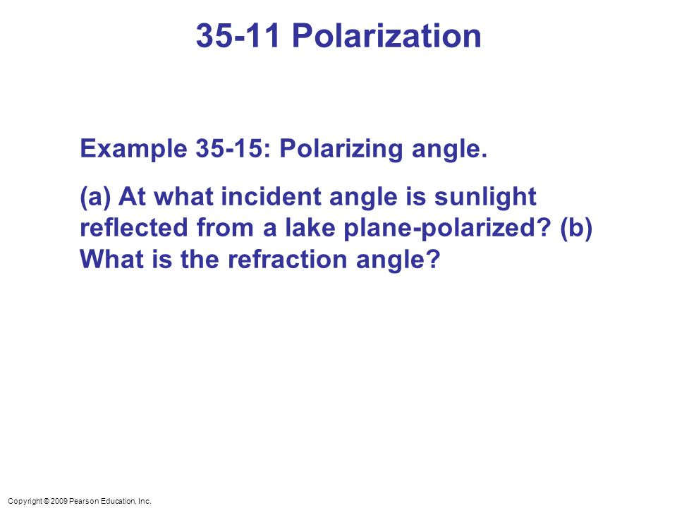 35-11 Polarization Example 35-15: Polarizing angle.