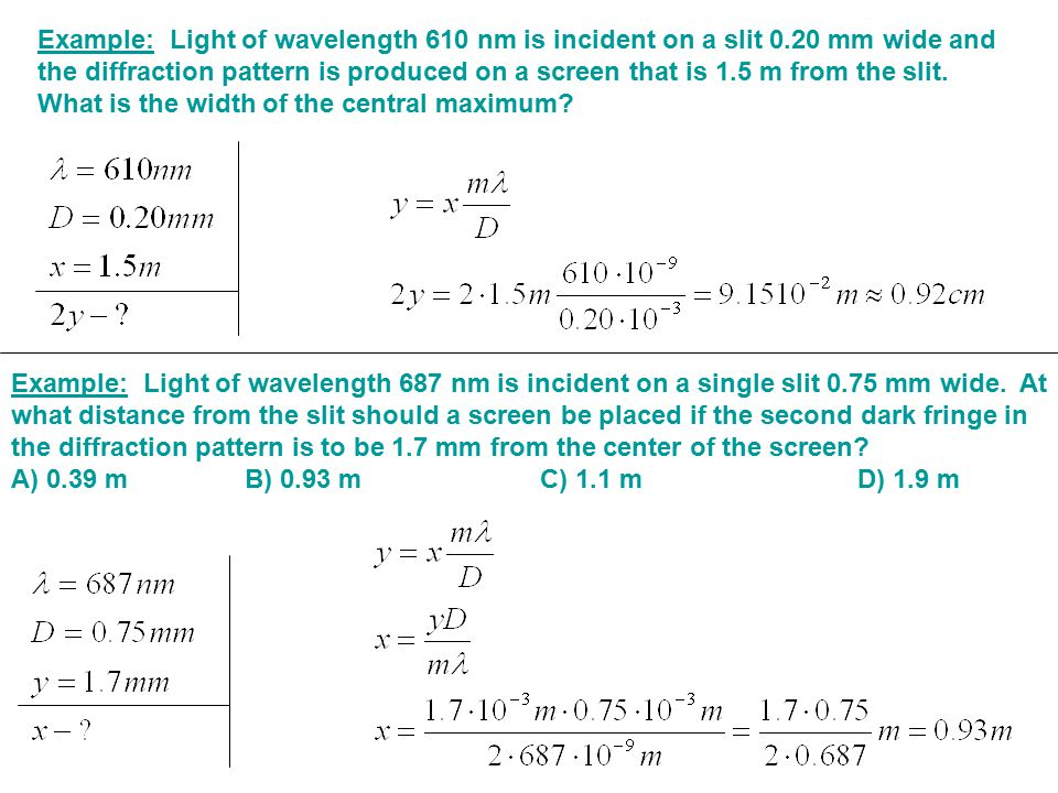 Example: Light of wavelength 610 nm is incident on a slit 0