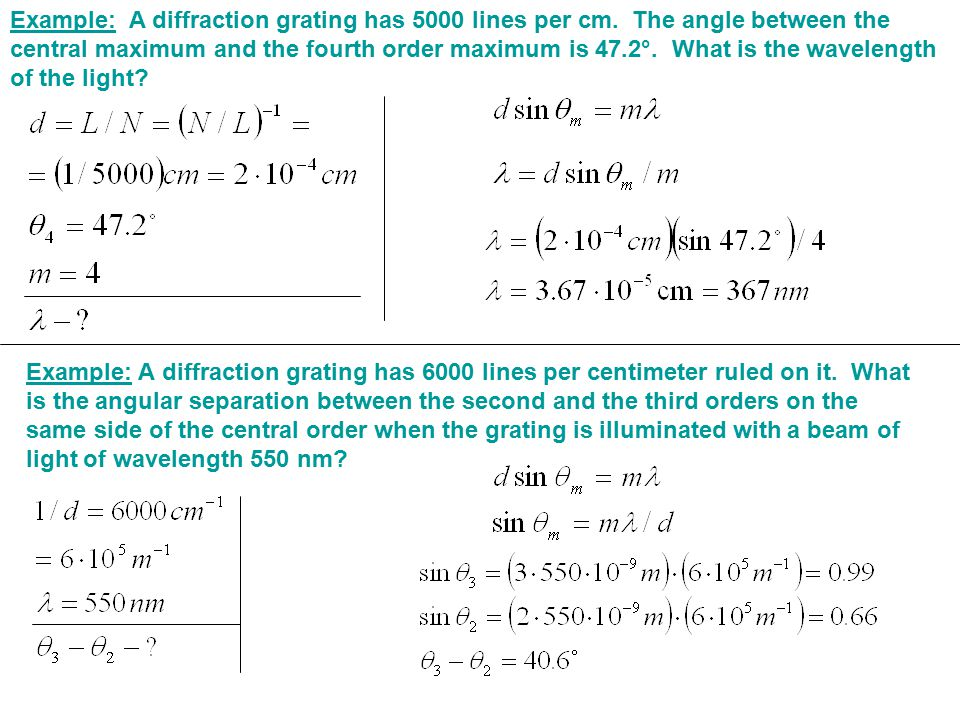 Example: A diffraction grating has 5000 lines per cm