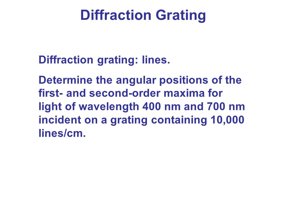 Diffraction Grating Diffraction grating: lines.