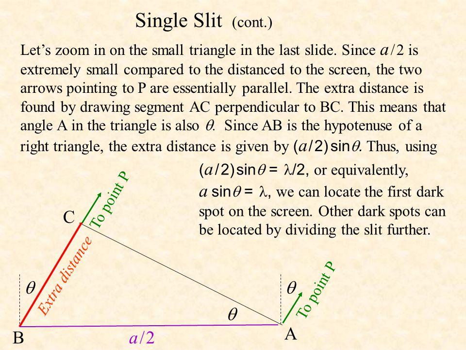 Single Slit (cont.) C    A B a / 2