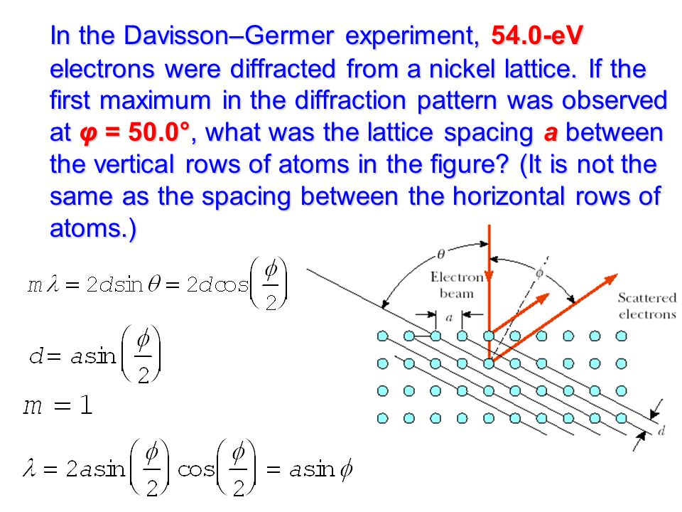 In the Davisson–Germer experiment, 54
