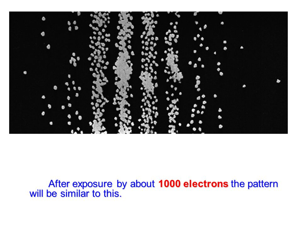 After exposure by about 1000 electrons the pattern will be similar to this.
